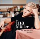 Ina Müller: Das wär Dein Lied gewesen-Gewinnspiel